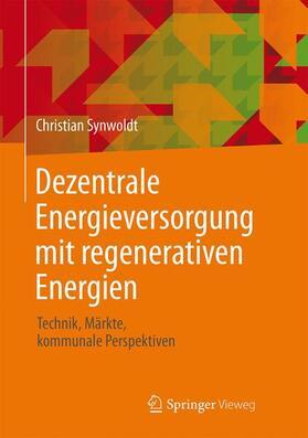 Synwoldt | Dezentrale Energieversorgung mit regenerativen Energien | Buch | sack.de
