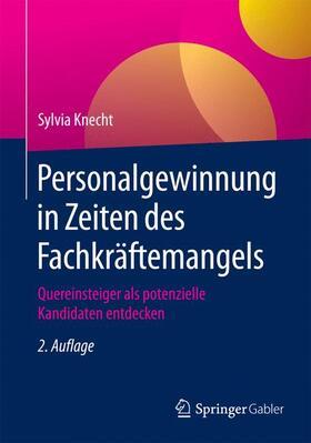 Knecht | Personalgewinnung in Zeiten des Fachkräftemangels | Buch | sack.de