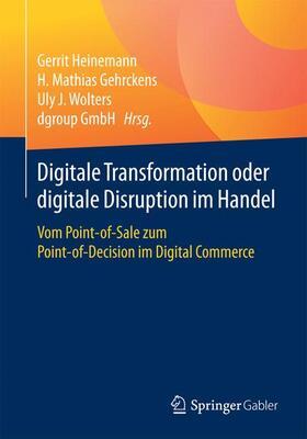 Heinemann / Gehrckens / Wolters | Digitale Transformation oder digitale Disruption im Handel | Buch | sack.de