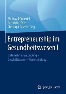Pfannstiel / Rasche / Da-Cruz   Entrepreneurship im Gesundheitswesen. Bd.1   Buch   sack.de