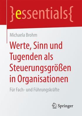 Brohm   Werte, Sinn und Tugenden als Steuerungsgrößen in Organisationen   Buch   sack.de