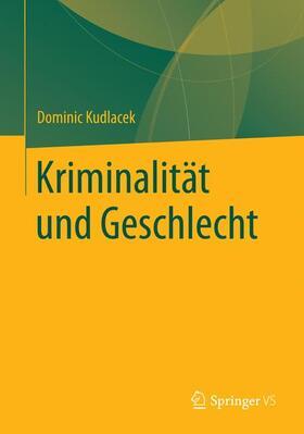 Kudlacek | Kriminalität und Geschlecht | Buch | Sack Fachmedien