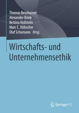 Beschorner / Brink / Hollstein | Wirtschafts- und Unternehmensethik | Buch | Sack Fachmedien