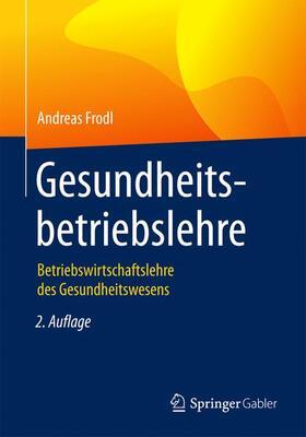 Frodl | Gesundheitsbetriebslehre | Buch | sack.de