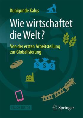 Kalus   Wie wirtschaftet die Welt?   Buch   sack.de