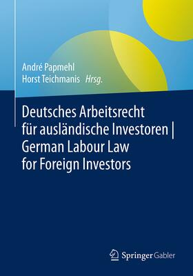 Papmehl / Teichmanis | Deutsches Arbeitsrecht für ausländische Investoren | Buch | sack.de