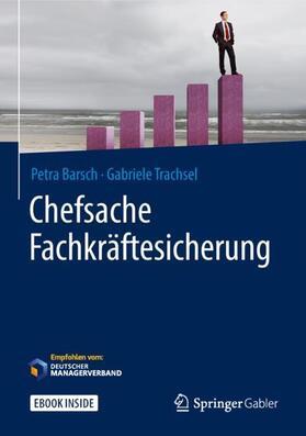 Barsch / Trachsel   Chefsache Fachkräftesicherung   Buch   sack.de