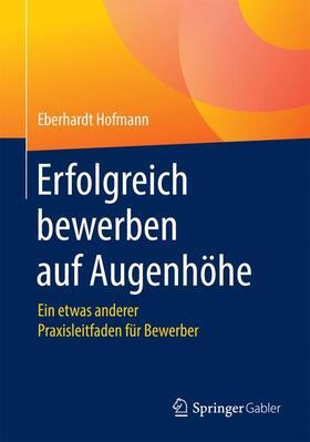 Hofmann | Erfolgreich bewerben auf Augenhöhe | Buch | sack.de