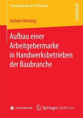 Heming | Aufbau einer Arbeitgebermarke in Handwerksbetrieben der Baubranche   | Buch | sack.de
