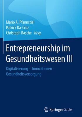 Pfannstiel / Da-Cruz / Rasche | Entrepreneurship im Gesundheitswesen III | Buch | sack.de