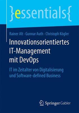 Alt / Auth / Kögler | Innovationsorientiertes IT-Management mit DevOps | Buch | sack.de