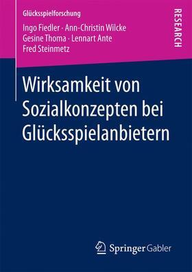 Fiedler / Wilcke / Thoma | Wirksamkeit von Sozialkonzepten bei Glücksspielanbietern | Buch | sack.de