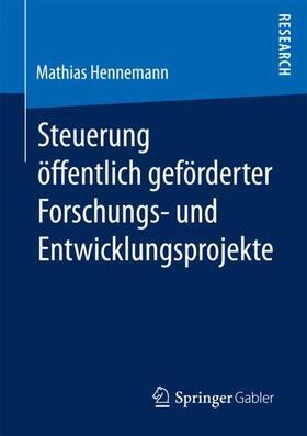 Hennemann | Steuerung öffentlich geförderter Forschungs- und Entwicklungsprojekte | Buch | sack.de