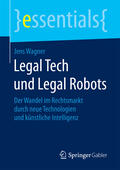 Wagner Legal Tech und Legal Robots | Sack Fachmedien