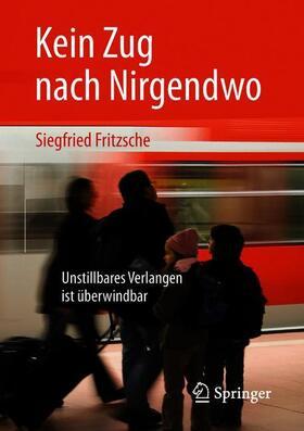 Fritzsche | Kein Zug nach Nirgendwo | Buch | sack.de