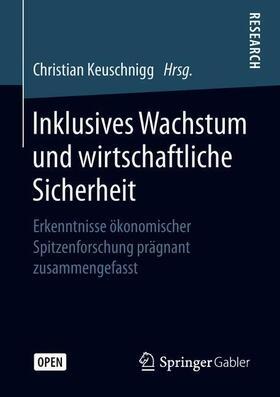 Keuschnigg | Inklusives Wachstum und wirtschaftliche Sicherheit | Buch | sack.de
