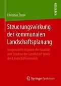 Stein |  Steuerungswirkung der kommunalen Landschaftsplanung | Buch |  Sack Fachmedien