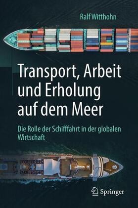 Witthohn | Transport, Arbeit und Erholung auf dem Meer | Buch | sack.de