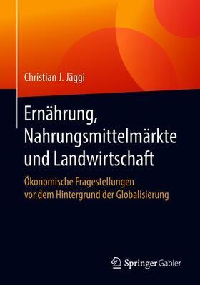 Jäggi | Ernährung, Nahrungsmittelmärkte und Landwirtschaft | Buch | sack.de