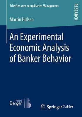 Hülsen | An Experimental Economic Analysis of Banker Behavior | Buch | sack.de