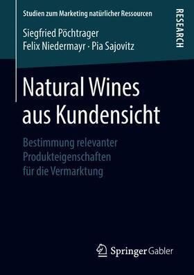 Pöchtrager / Niedermayr / Sajovitz | Natural Wines aus Kundensicht | Buch | sack.de