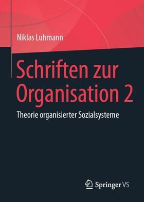Luhmann / Tacke / Lukas | Schriften zur Organisation. Bd.2 | Buch