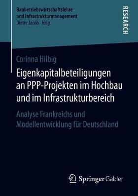 Hilbig | Eigenkapitalbeteiligungen an PPP-Projekten im Hochbau und im Infrastrukturbereich | Buch | sack.de