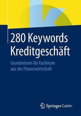 Springer Fachmedien Wiesbaden   280 Keywords Kreditgeschäft; .   Buch   sack.de