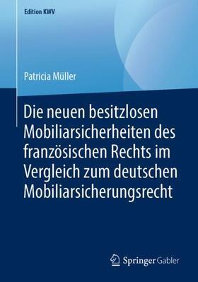 Müller   Die neuen besitzlosen Mobiliarsicherheiten des französischen Rechts im Vergleich zum deutschen Mobiliarsicherungsrecht   Buch   sack.de