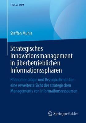 Muhle | Strategisches Innovationsmanagement in überbetrieblichen Informationssphären | Buch | sack.de