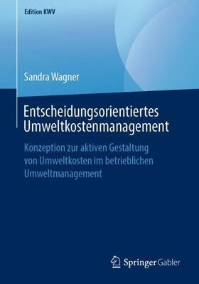 Wagner   Entscheidungsorientiertes Umweltkostenmanagement   Buch   sack.de