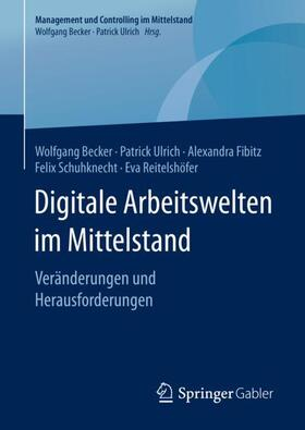 Becker / Ulrich / Fibitz | Digitale Arbeitswelten im Mittelstand | Buch | sack.de