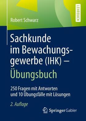 Schwarz   Sachkunde im Bewachungsgewerbe (IHK) - Übungsbuch   Buch   sack.de