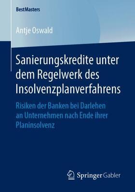 Oswald | Sanierungskredite unter dem Regelwerk des Insolvenzplanverfahrens | Buch | sack.de