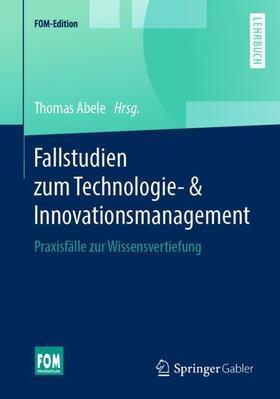 Abele | Fallstudien zum Technologie- & Innovationsmanagement | Buch | sack.de