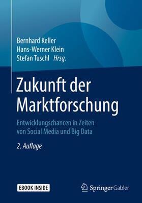 Keller / Klein / Tuschl | Zukunft der Marktforschung, m. 1 Buch, m. 1 E-Book | Buch | sack.de