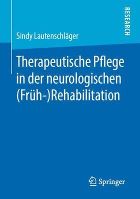 Lautenschläger   Therapeutische Pflege in der neurologischen  (Früh-)Rehabilitation   Buch   sack.de