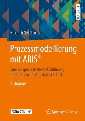 Seidlmeier | Prozessmodellierung mit ARIS® | Buch | sack.de