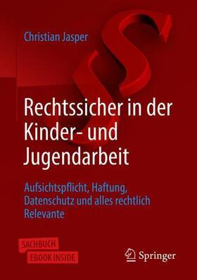Jasper | Rechtssicher in der Kinder- und Jugendarbeit | Buch | sack.de