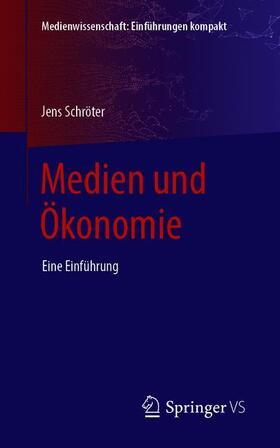 Schröter | Medien und Ökonomie | Buch | sack.de
