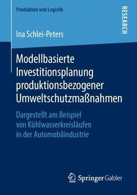 Schlei-Peters | Modellbasierte Investitionsplanung produktionsbezogener Umweltschutzmaßnahmen | Buch | sack.de