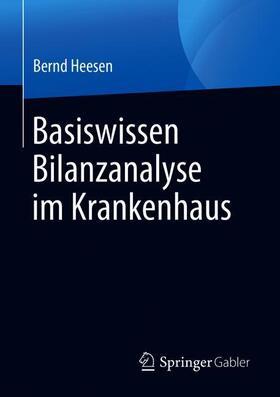 Heesen | Basiswissen Bilanzanalyse im Krankenhaus | Buch | sack.de