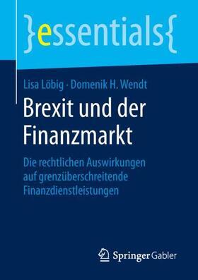 Wendt / Löbig | Brexit und der Finanzmarkt | Buch | sack.de