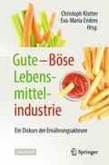 Klotter / Endres |  Gute - Böse Lebensmittelindustrie | Buch |  Sack Fachmedien