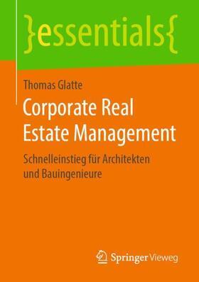 Glatte | Corporate Real Estate Management | Buch | sack.de