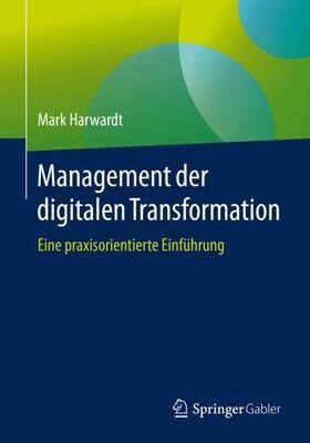 Harwardt | Management der digitalen Transformation | Buch | sack.de