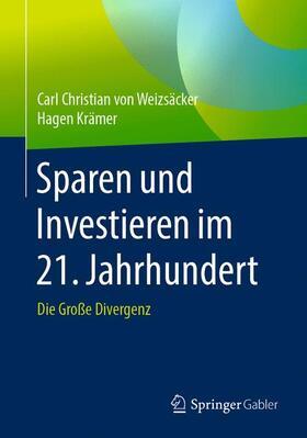 von Weizsäcker / Krämer | Sparen und Investieren im 21. Jahrhundert | Buch | sack.de