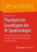 Hecht |  Physikalische Grundlagen der IR-Spektroskopie | Buch |  Sack Fachmedien
