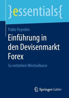 Peyrolón | Einführung in den Devisenmarkt Forex | Buch | Sack Fachmedien