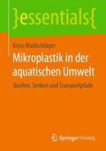 Waldschläger    Mikroplastik in der aquatischen Umwelt   Buch    Sack Fachmedien